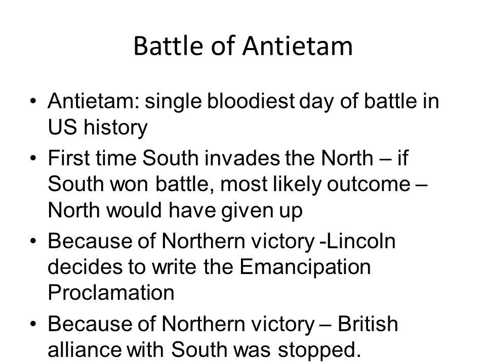 Battle of Antietam Antietam: single bloodiest day of battle in US history.