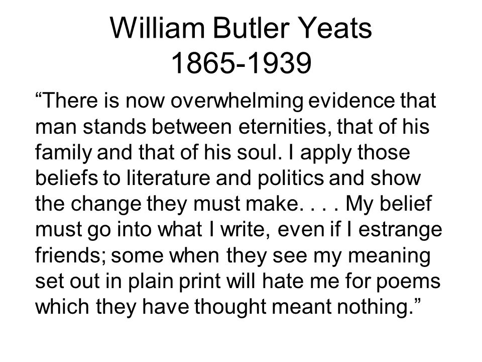 William Butler Yeats 1865-1939