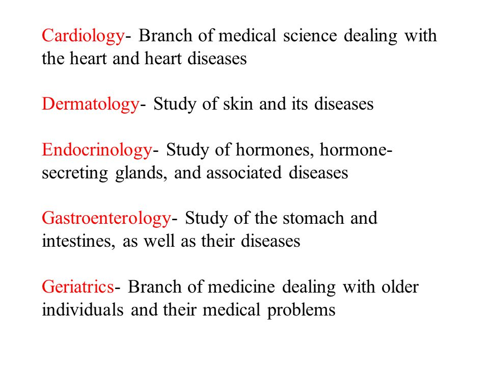 Cardiology- Branch of medical science dealing with the heart and heart diseases