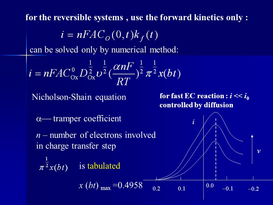 for the reversible systems , use the forward kinetics only :