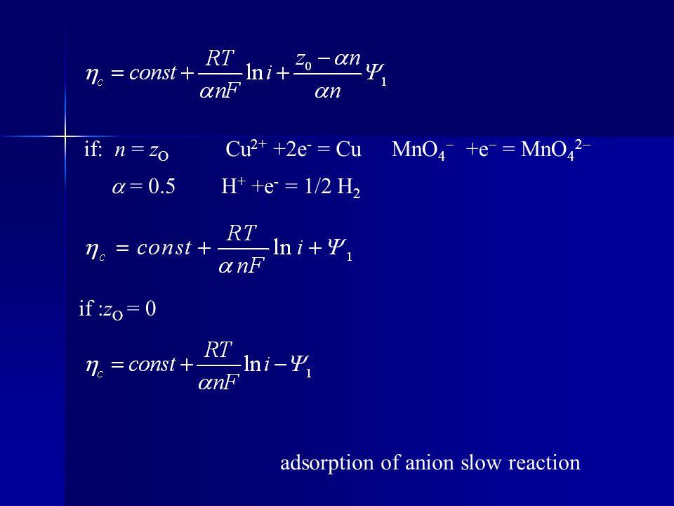 if: n = zO Cu2+ +2e- = Cu MnO4 +e = MnO42  = 0.5 H+ +e- = 1/2 H2. if :zO = 0.