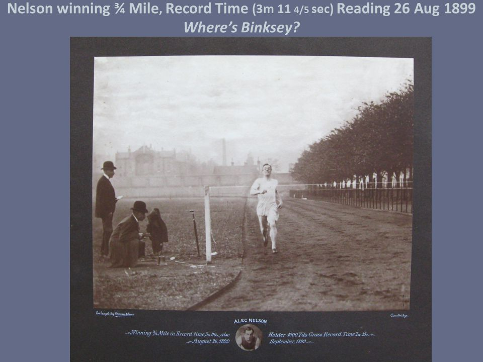 Nelson winning ¾ Mile, Record Time (3m 11 4/5 sec) Reading 26 Aug 1899 Where's Binksey