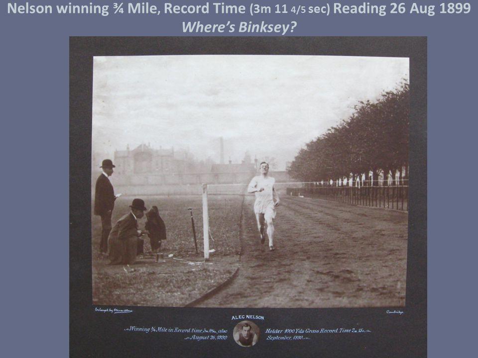 Nelson winning ¾ Mile, Record Time (3m 11 4/5 sec) Reading 26 Aug 1899 Where's Binksey