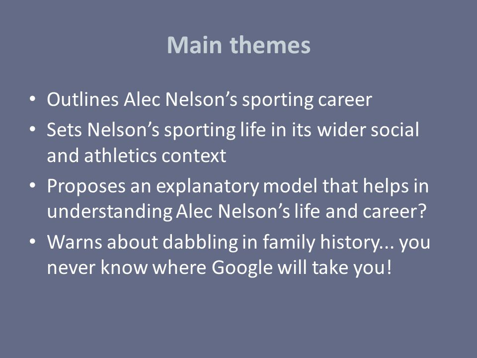Main themes Outlines Alec Nelson's sporting career
