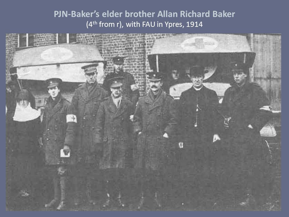 PJN-Baker's elder brother Allan Richard Baker (4th from r), with FAU in Ypres, 1914