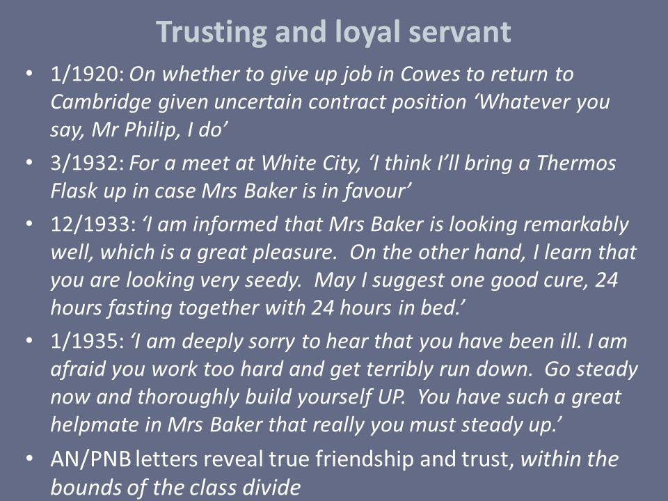 Trusting and loyal servant
