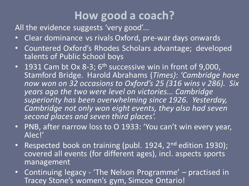 How good a coach All the evidence suggests 'very good'...