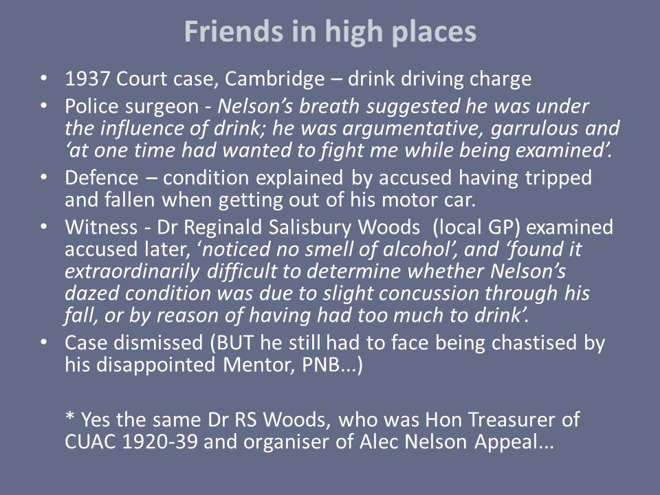 Friends in high places 1937 Court case, Cambridge – drink driving charge.