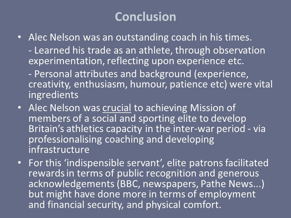 Conclusion Alec Nelson was an outstanding coach in his times.
