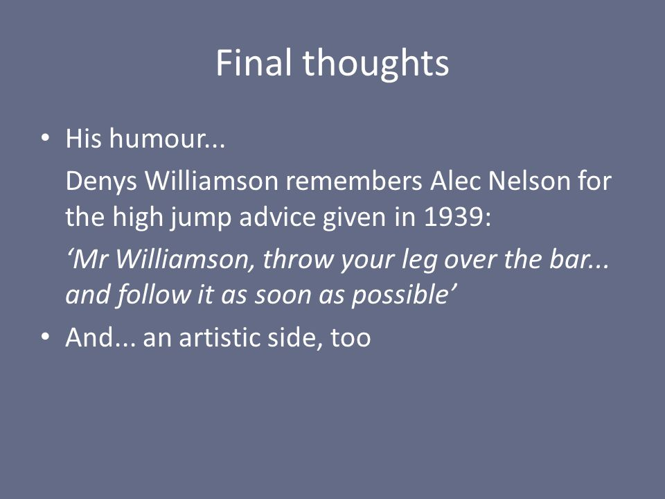 Final thoughts His humour...