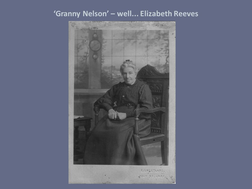 'Granny Nelson' – well... Elizabeth Reeves