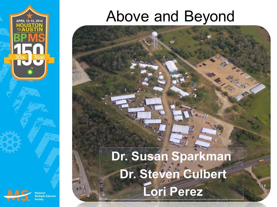 Dr. Susan Sparkman Dr. Steven Culbert Lori Perez