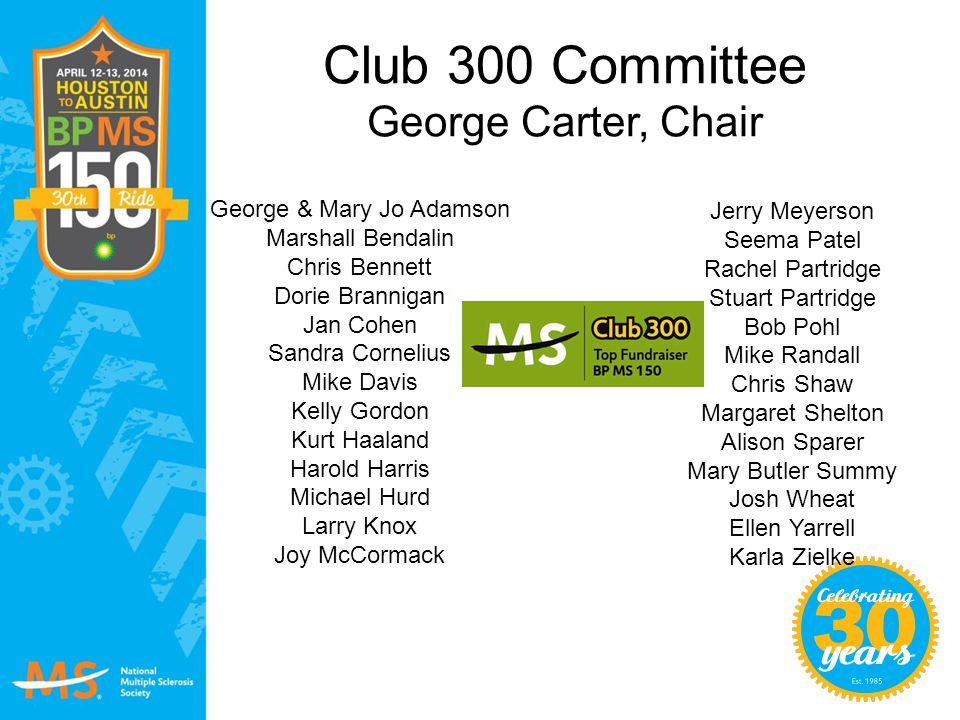 Club 300 Committee George Carter, Chair
