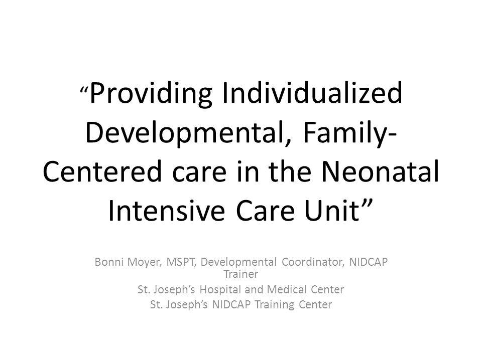 Providing Individualized Developmental, Family-Centered care in the Neonatal Intensive Care Unit