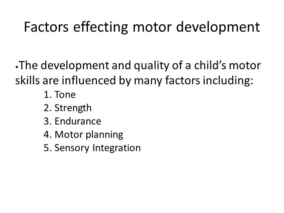 Factors effecting motor development