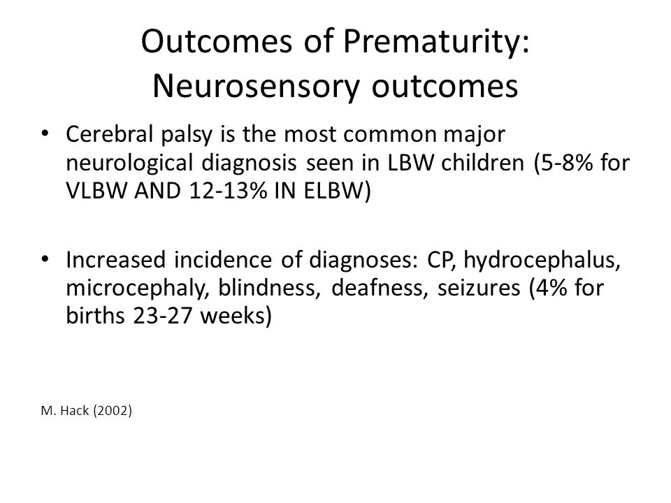 Outcomes of Prematurity: Neurosensory outcomes