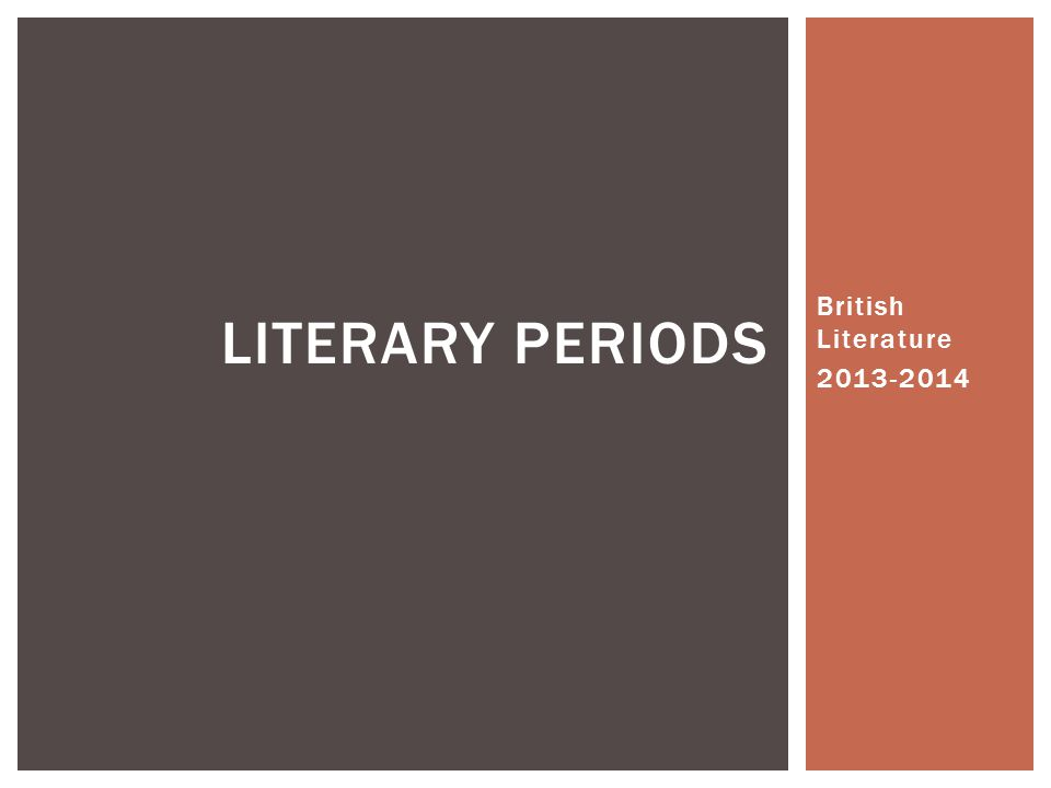 Literary Periods British Literature 2013-2014