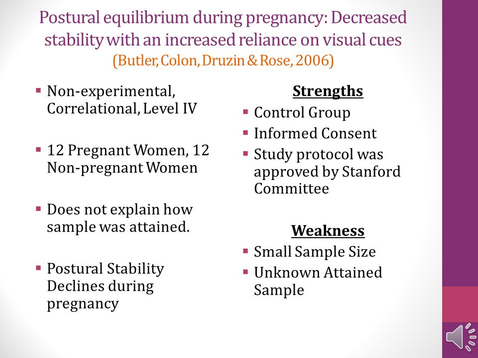 Postural equilibrium during pregnancy: Decreased stability with an increased reliance on visual cues (Butler, Colon, Druzin & Rose, 2006)