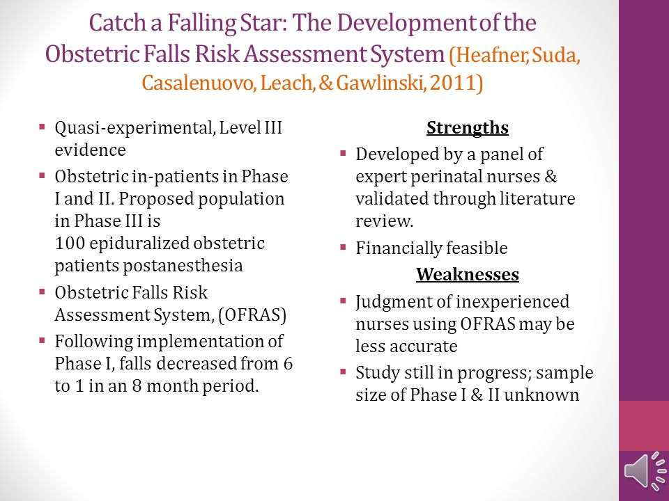 Catch a Falling Star: The Development of the Obstetric Falls Risk Assessment System (Heafner, Suda, Casalenuovo, Leach, & Gawlinski, 2011)