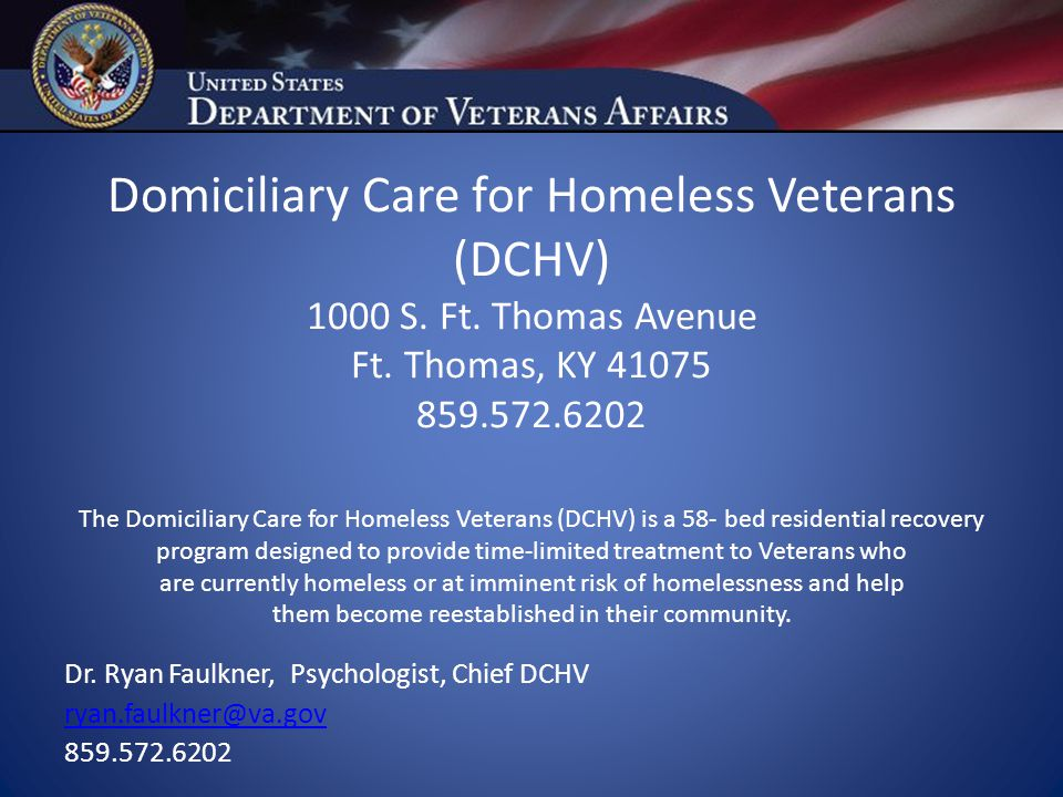 Domiciliary Care for Homeless Veterans (DCHV) 1000 S. Ft