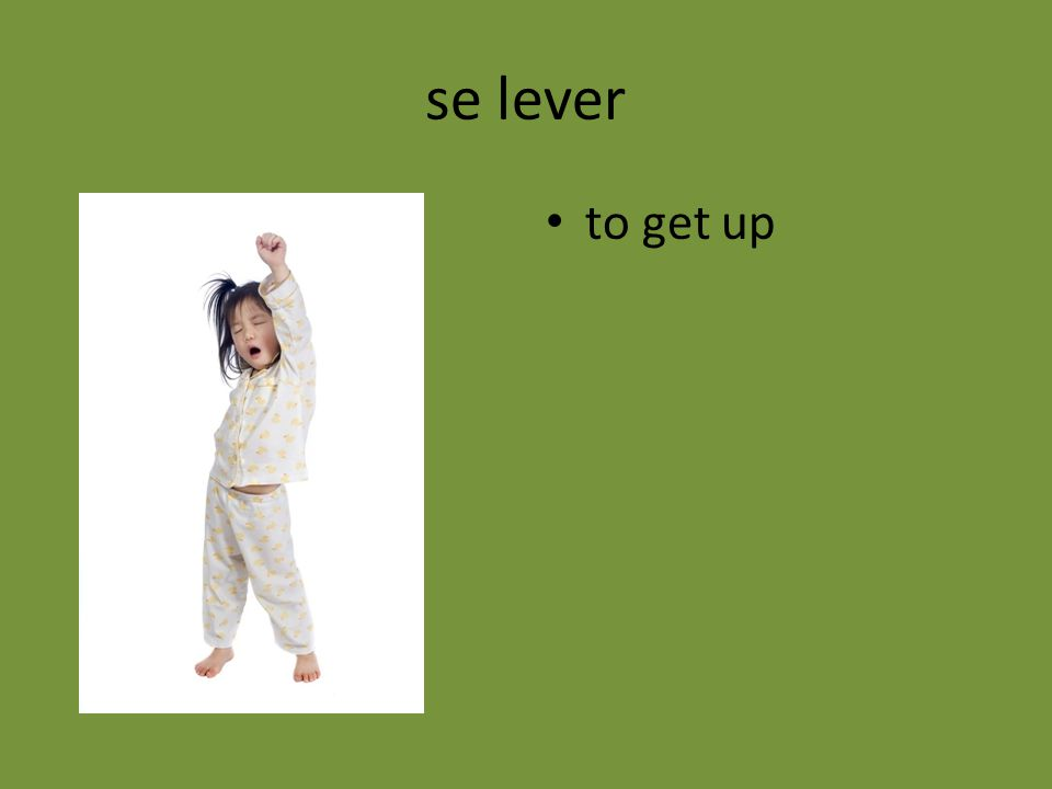 se lever to get up