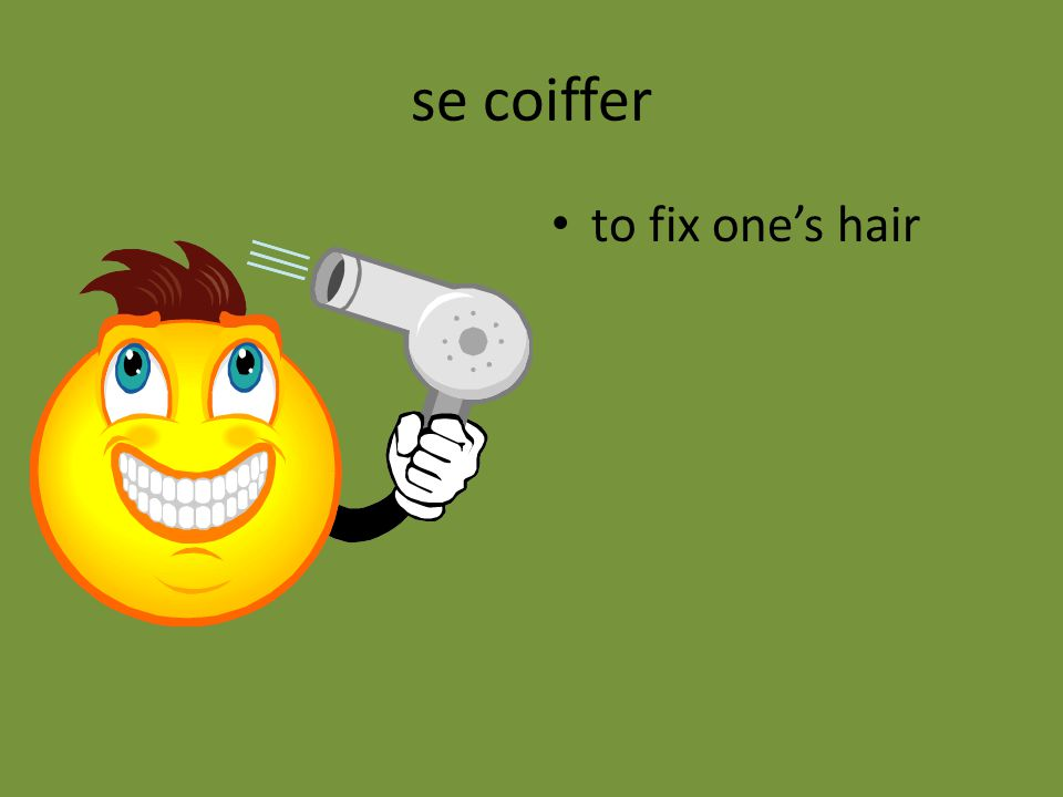 se coiffer to fix one's hair