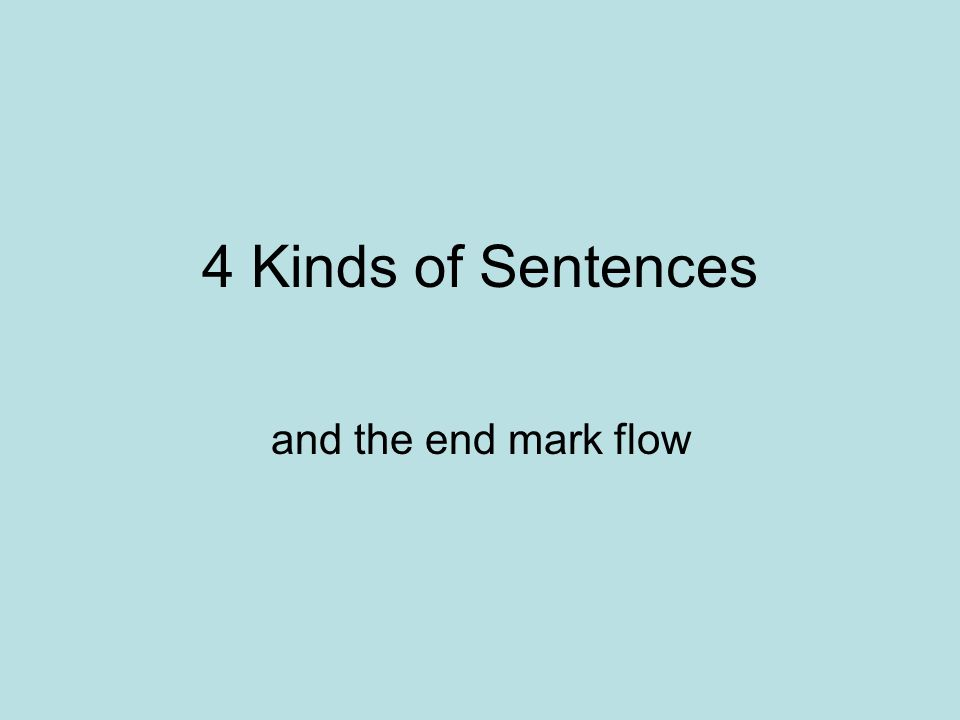 4 Kinds of Sentences and the end mark flow
