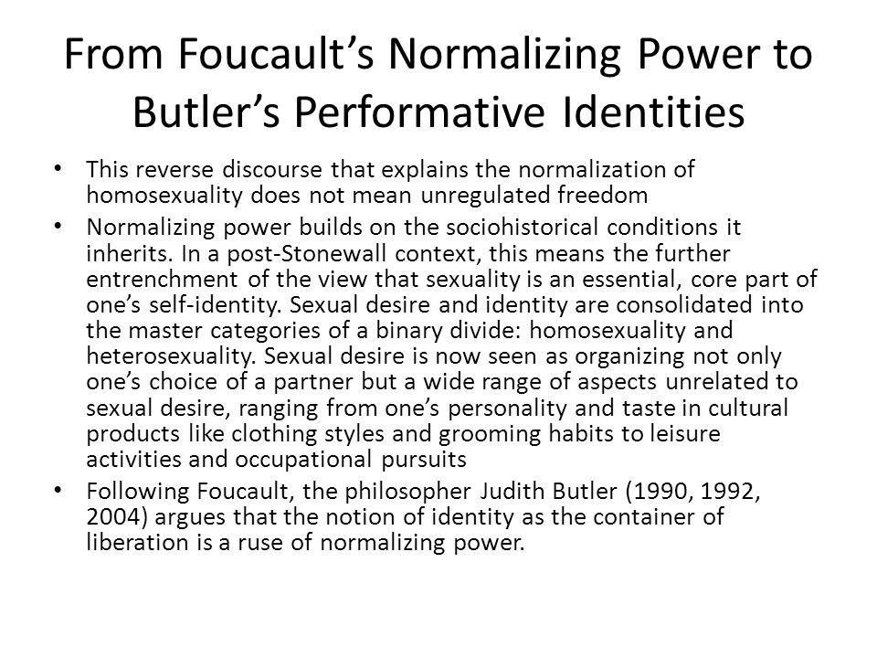 From Foucault's Normalizing Power to Butler's Performative Identities