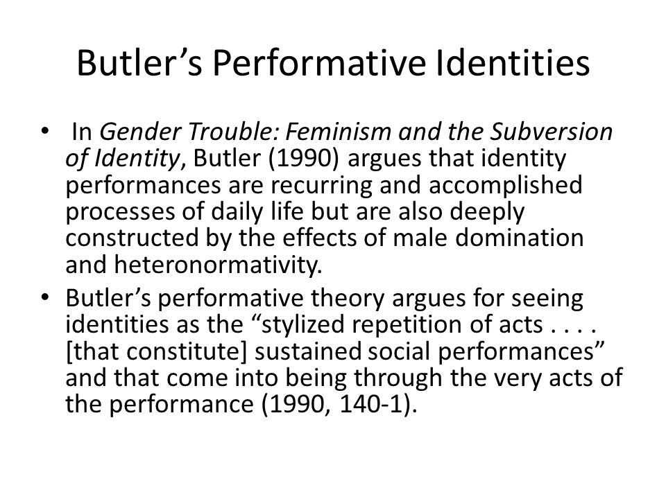 Butler's Performative Identities
