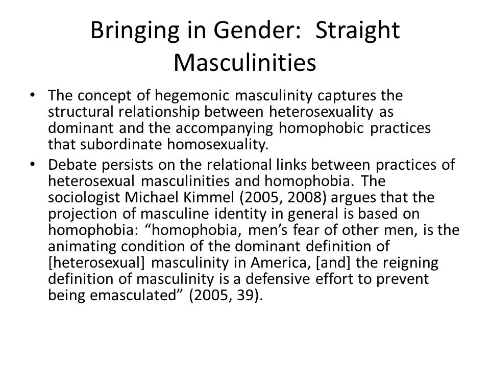 Bringing in Gender: Straight Masculinities
