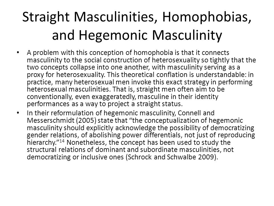Straight Masculinities, Homophobias, and Hegemonic Masculinity