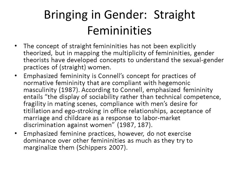 Bringing in Gender: Straight Femininities