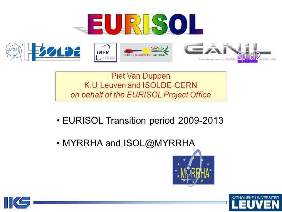 EURISOL Transition period 2009-2013 MYRRHA and ISOL@MYRRHA