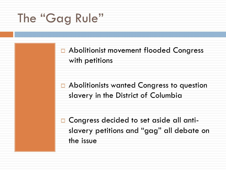 The Gag Rule Abolitionist movement flooded Congress with petitions