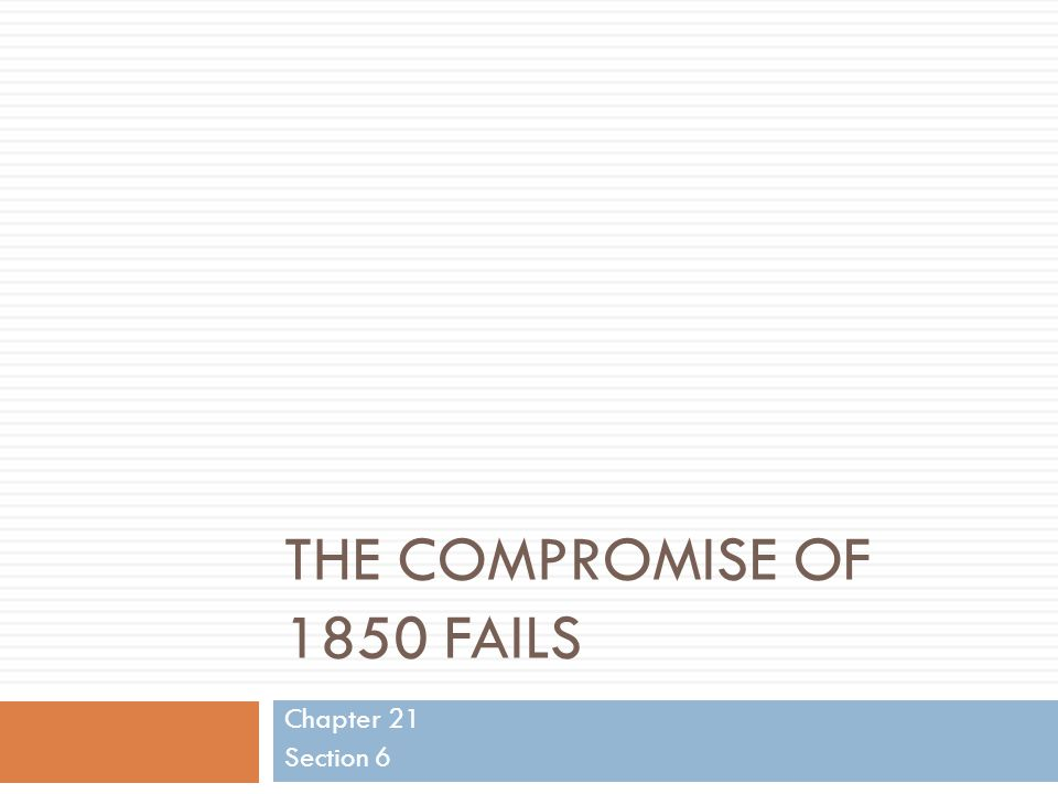 The Compromise of 1850 Fails
