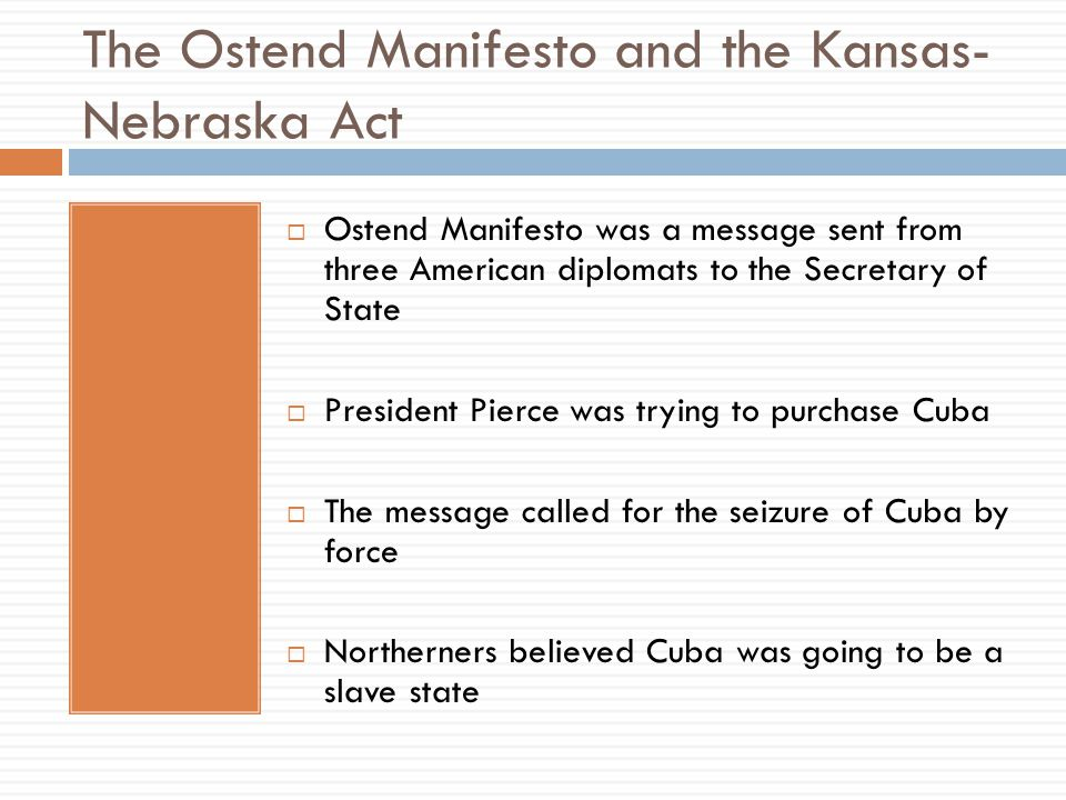 The Ostend Manifesto and the Kansas-Nebraska Act