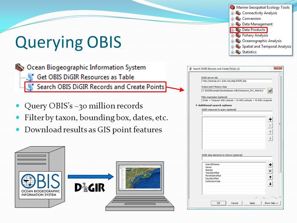 Querying OBIS Query OBIS's ~30 million records