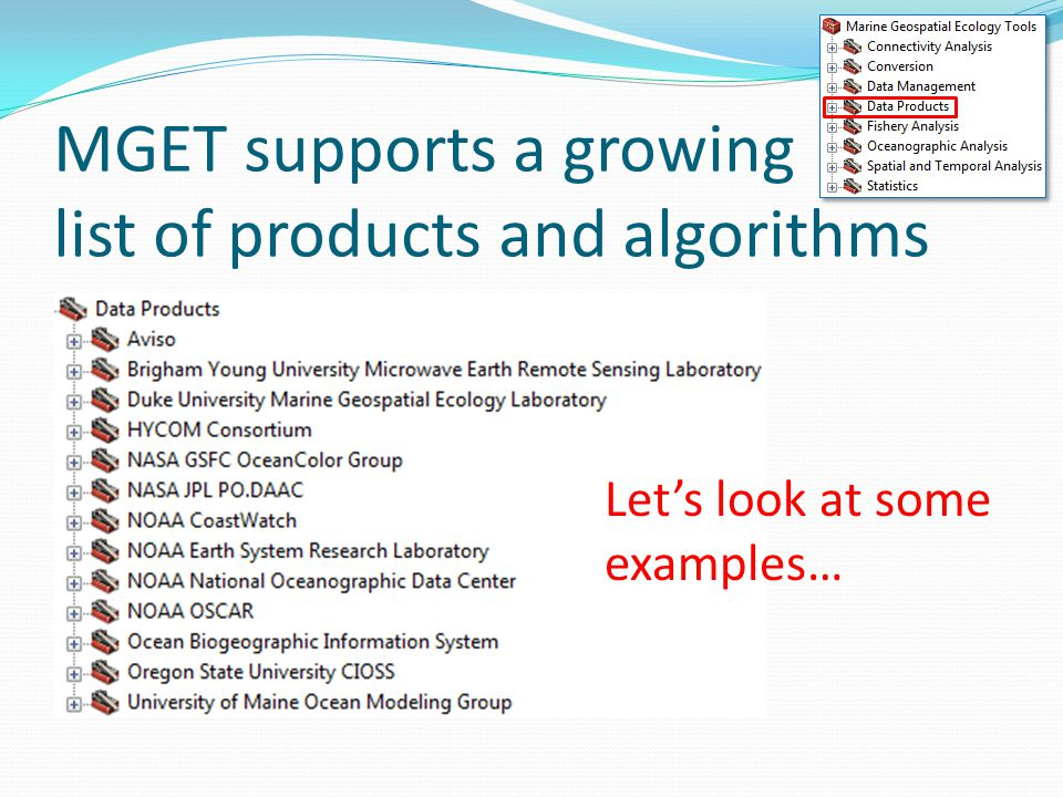MGET supports a growing list of products and algorithms