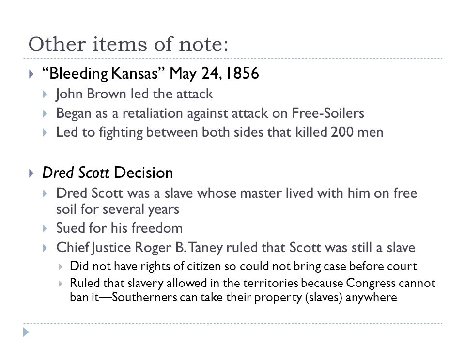 Other items of note: Bleeding Kansas May 24, 1856