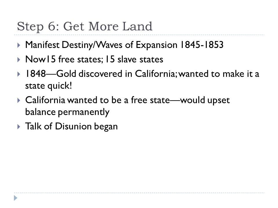 Step 6: Get More Land Manifest Destiny/Waves of Expansion 1845-1853
