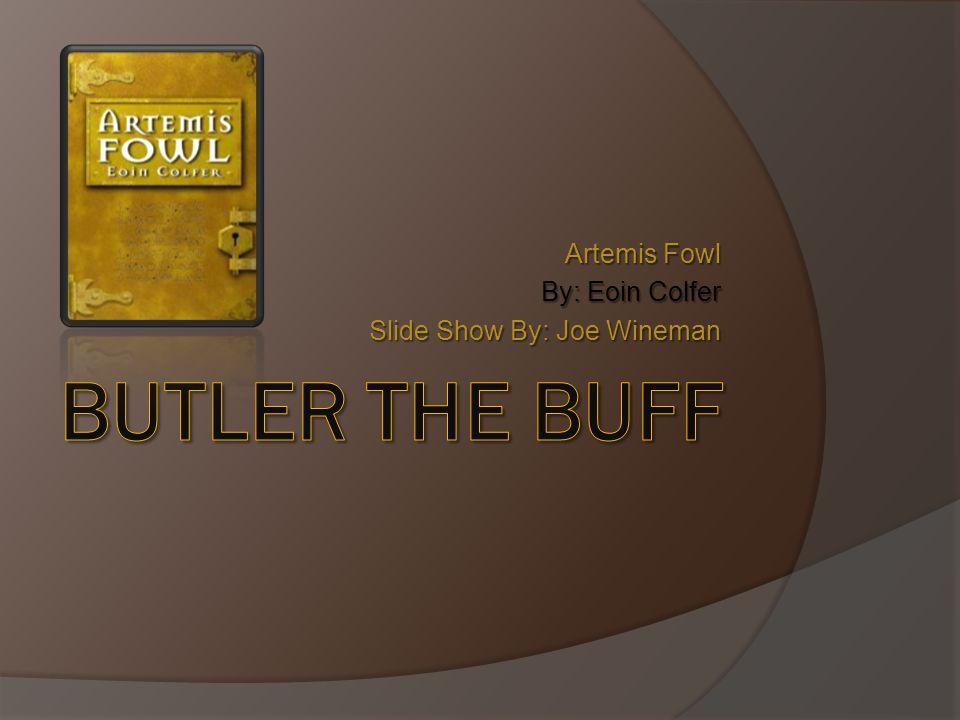 Artemis Fowl By: Eoin Colfer Slide Show By: Joe Wineman