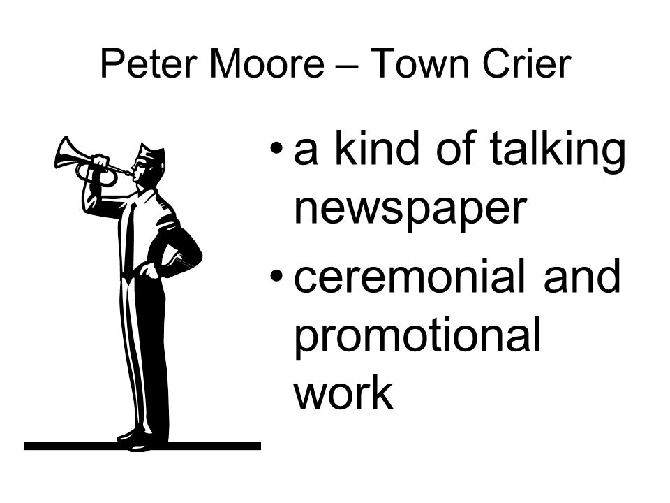 Peter Moore – Town Crier