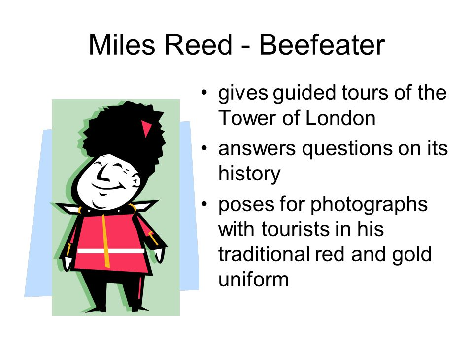 Miles Reed - Beefeater gives guided tours of the Tower of London