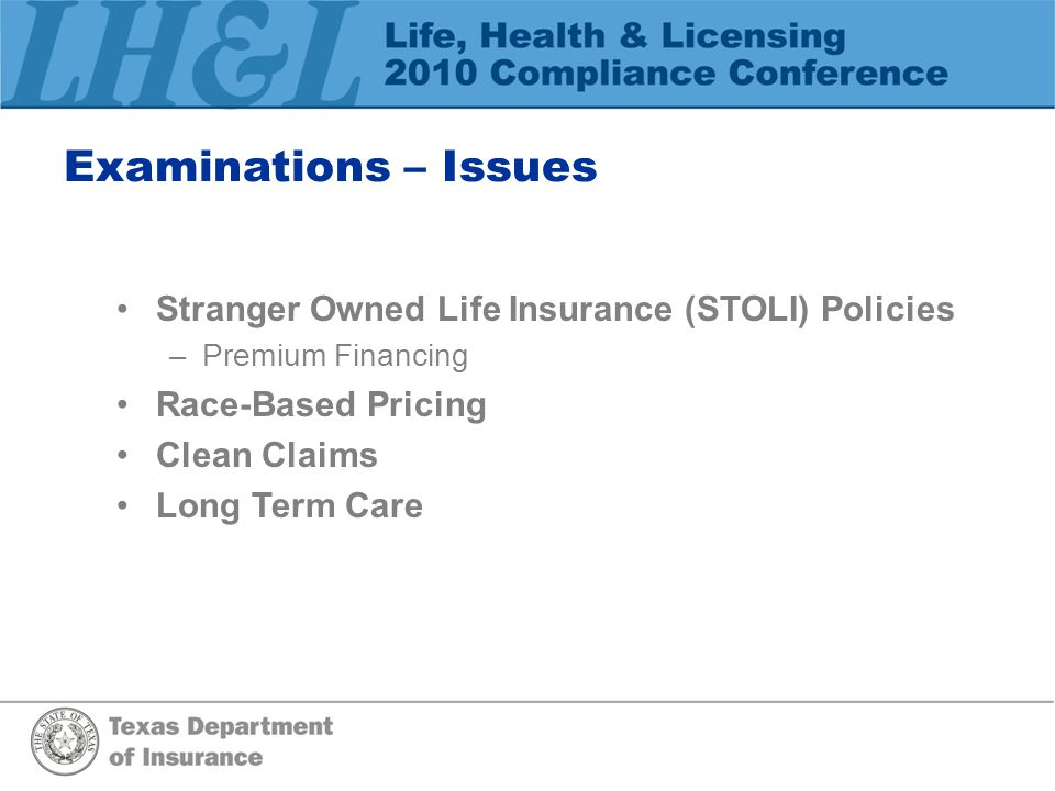 Examinations – Issues Stranger Owned Life Insurance (STOLI) Policies