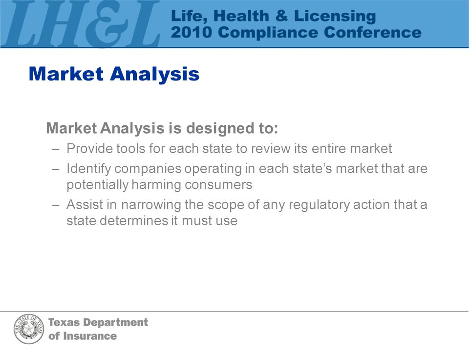 Market Analysis Market Analysis is designed to: Provide tools for each state to review its entire market.