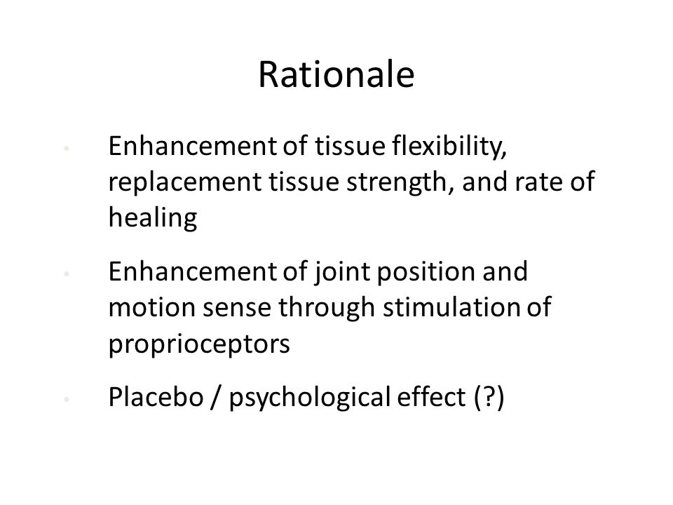 Rationale Enhancement of tissue flexibility, replacement tissue strength, and rate of healing.