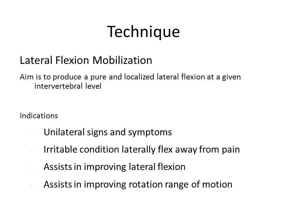 Technique Lateral Flexion Mobilization Unilateral signs and symptoms