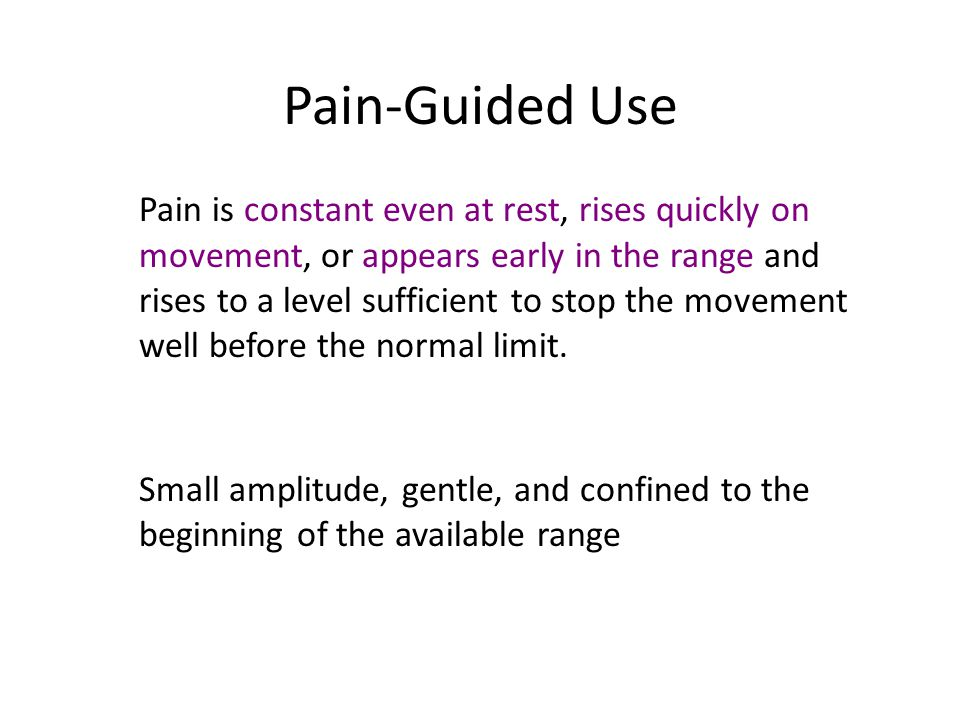 Pain-Guided Use