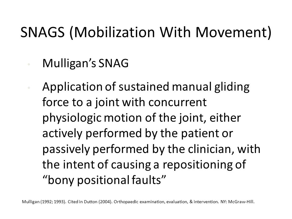 SNAGS (Mobilization With Movement)
