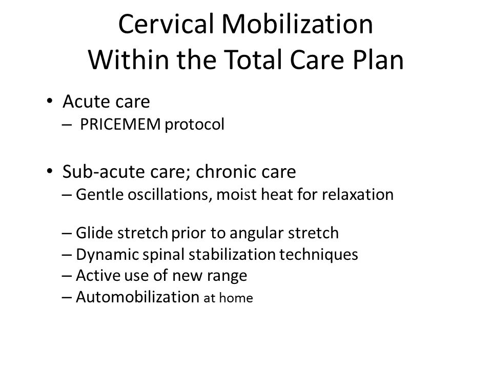 Cervical Mobilization Within the Total Care Plan